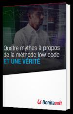 Quatre mythes à propos de la méthode low code— Et une vérité