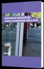 Nouveaux indicateurs pour le marketing par e-mail