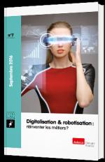Digitalisation & robotisation : réinventer les métiers ?