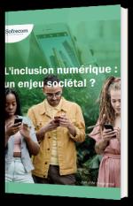 L'inclusion numérique : un enjeu sociétal ?
