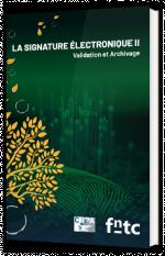 La signature électronique II - Validation et Archivage