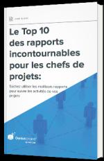 Le Top 10 des rapports incontournables pour les chefs de projets