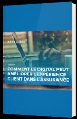 Comment le digital peut améliorer l'expérience client dans l'assurance