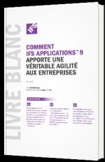 Comment IFS Applications 9 apporte une véritable agilité aux entreprises