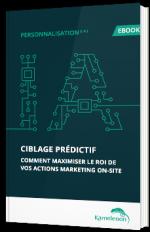 Ciblage prédictif : comment maximiser le ROI de vos actions Marketing on-site