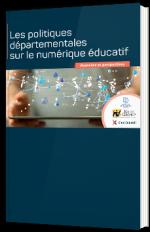 Les politiques départementales sur le numérique éducatif