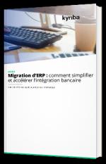 Migration d'ERP : comment simplifier et accélérer l'intégration bancaire