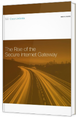 The Rise of the Secure Internet Gateway