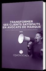 Transformer ses clients satisfaits en avocats de marque