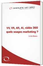 VV, VR, AR, AI, vidéo 360 : quels usages marketing ?