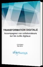 Transformation Digitale - Accompagnez vos collaborateurs sur les outils digitaux