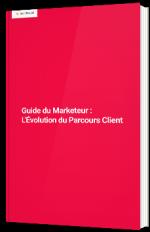 Guide du Marketeur : l'évolution du parcours client