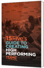 15Five's Guide to Creating High Performing Teams